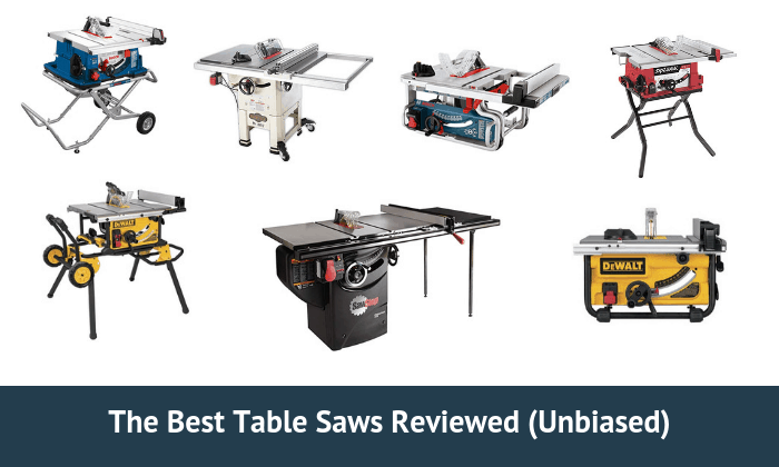 The 7 Best Table Saws In 2019 (Unbiased Review & Guide)
