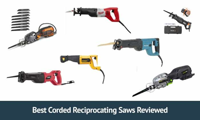 The 11 Best Corded Reciprocating Saws in 2019 (Review)