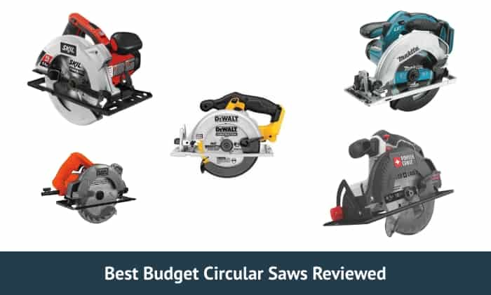 What Are The Best 5 Budget Circular Saws For Woodworking?